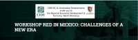 Workshop RED in Mexico: Challenges of a New Era | 14-16 June 2019, Aguascalientes, México