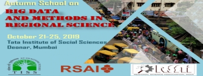 Autumn School on Big Data and Methods in Regional Science, 21-25 October, 2019, Tata Institute of Social Sciences, Deonar, Mumbai, India