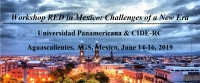 Workshop RED in Mexico: Challenges of a New Era | June 14-16, 2019 | Universidad Panamericana & CIDE-RC Aguascalientes, AGS, Mexico